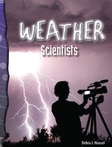 5-7) Earth and Space: Weather Scientists (TCM-Science Readers)